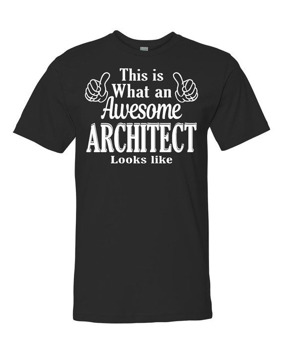 This Is What An Awesome Architect Looks Like  by WildWindApparel