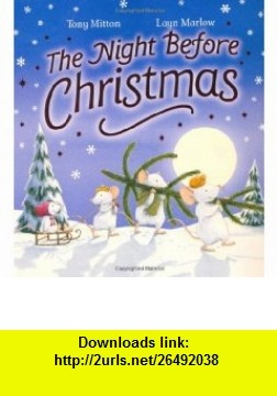 Night Before Christmas (9781408309223) Tony Mitton , ISBN-10: 140830922X  , ISBN-13: 978-1408309223 ,  , tutorials , pdf , ebook , torrent , downloads , rapidshare , filesonic , hotfile , megaupload , fileserve