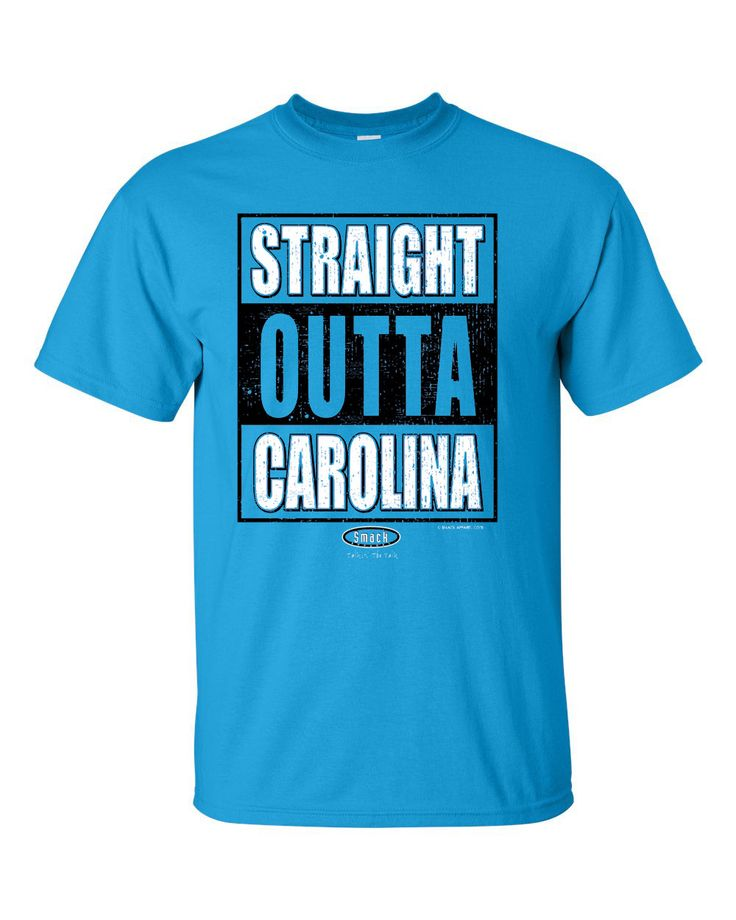 Straight Outta Carolina. 'Nough said. - 100% Cotton - Screen Printed - Pre-Shrunk - Licensed only by the 1st Amendment - All designs are the protected intellectual property of Smack Apparel; © 2016 Sm