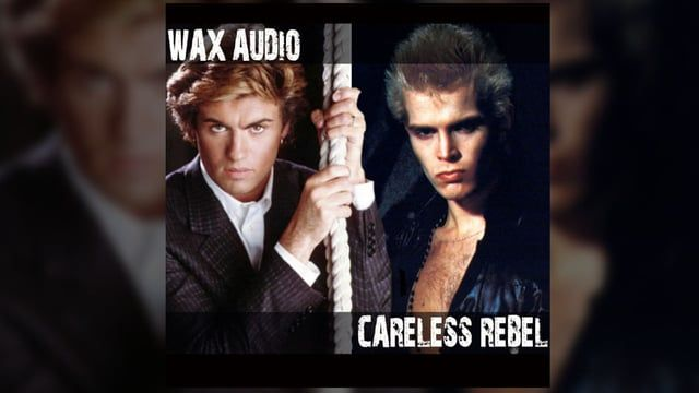 MASHUP: Careless Rebel. George Michael - Careless Whisper, Billy Idol - Rebel Yell. Mashed by Wax Audio. MP3 available at: https://soundcloud.com/waxaudio/careless-rebel