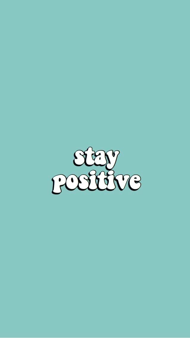 Teal Stay Positive In 2020 Words Wallpaper Iphone Wallpaper Vsco Inspirational Wallpapers
