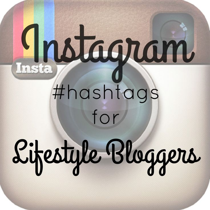 Instagram Hashtags for Lifestyle Bloggers - http://www.thesitsgirls.com/blogging/instagram-hashtags-lifestyle-bloggers/