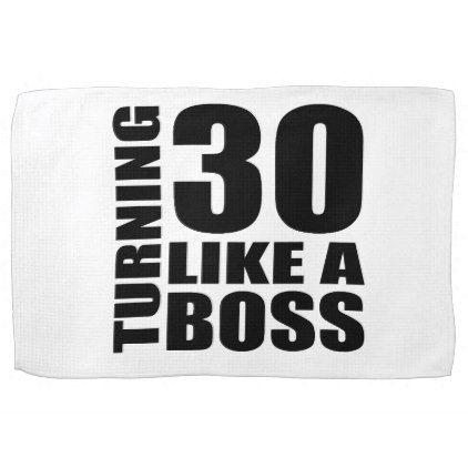 #Turning 30 Like A Boss Birthday Designs Hand Towel - #giftidea #gift #present #idea #number #thirty #thirtieth #bday #birthday #30thbirthday #party #anniversary #30th