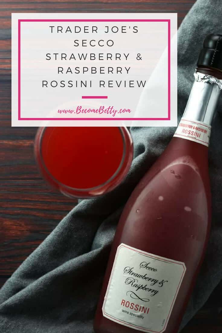Trader Joe S Secco Strawberry And Raspberry Rossini Review Contains Pictures And Buying Recommendations Of This Trader Joes Trader Joe S Wine Trader Joes Food