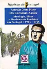 "António Costa Pinto's book:"" The Blue-Shirts, ideology, elites and fascist movements in Portugal (1914-1945)."