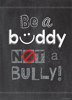 """""""Be a Buddy Not a Bully!""""  Inspire your students with the powerful message on this beautifully designed and trendy chalkboard-themed poster!"""