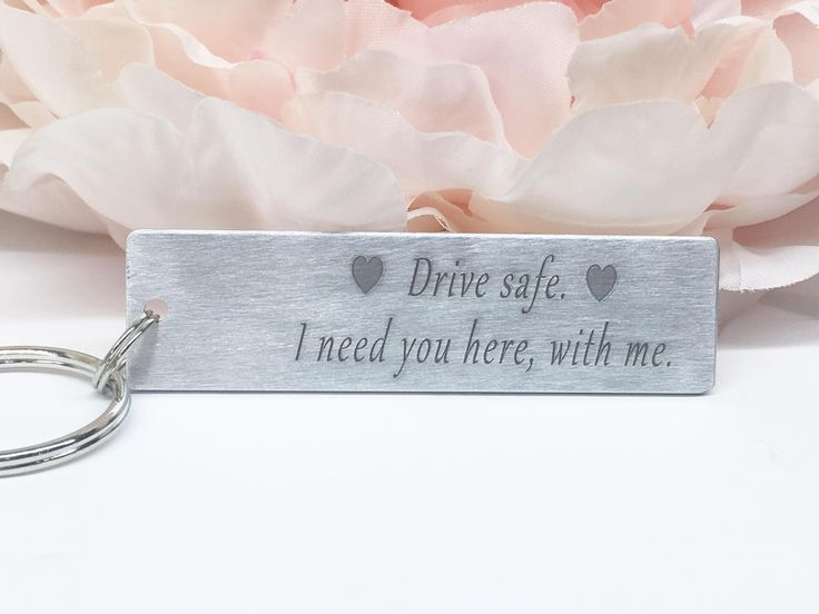 Drive safe. I need you here with me large keychain
