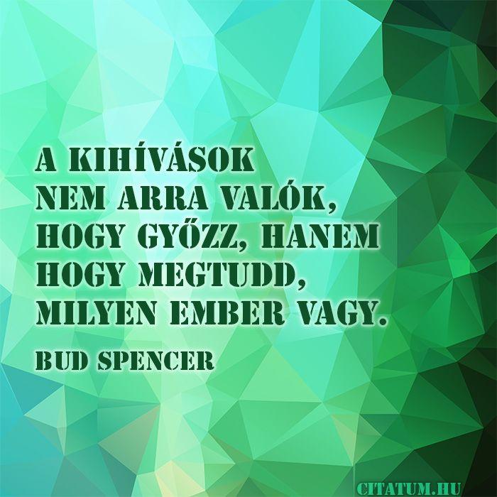 Bud Spencer gondolata a kihívásokról.