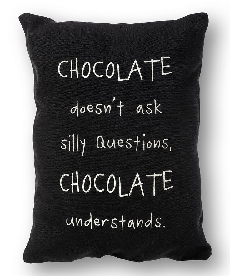 'Chocolate Doesn't Ask' Throw Pillow