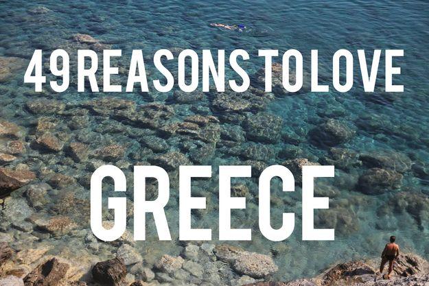 49 Reasons To Love Greece