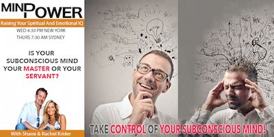 Shane Krider's Mind Power podcast - How to take control of your subconscious mind.   Your subconscious mind is responsible for a very large part of whatever is going on in your life. It's an important thing to learn about and master.  http://www.borntoprosper.com/take-control-subconscious-mind/