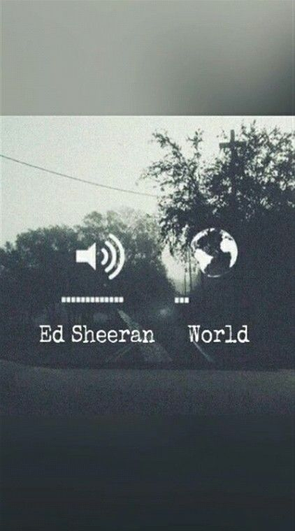 Exactly!!! No lies!!! I will get told something infinite times before someone screams Ed Sheeran//