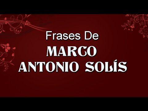 Frases de Marco Antonio Solís El Buki