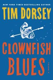 Clownfish Blues - A Novel ebook by Tim Dorsey #KoboOpenUp #eBook #ReadMore #Fiction #Mystery