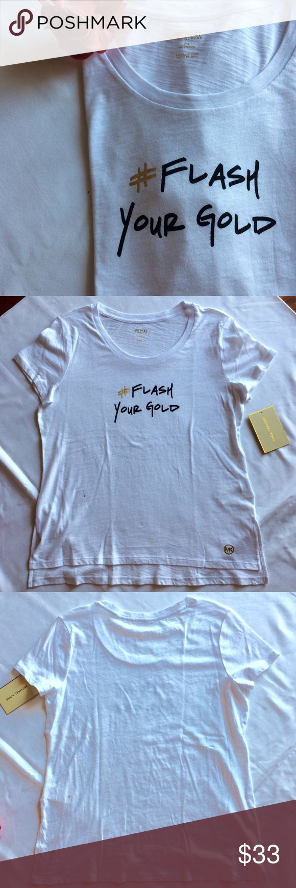 """Michael Kors Graphic T-shirt MICHAEL Michael Kors white """"# Flash Your Gold""""tee with gold and white graphics.  Scoop neckline, pullover tee, slits at side, hems, sits at hip, 100% cotton.  Shoulder to hem 24.5""""/26"""".                                                   🚫Trades.                                                             🚫trades. MICHAEL Michael Kors Tops Tees - Short Sleeve"""