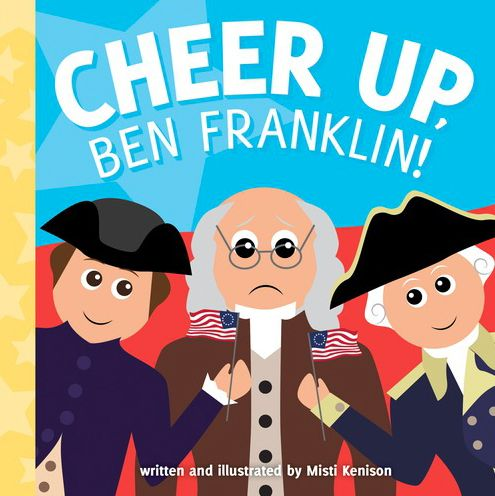 Ben Franklin is sad. No one has tme to fly kites with him today. Betsy Ross is busy sewing a flag. Paul Revere is busy riding his horse. Who will help Ben Franklin fly a kite? Historians of all ages will love this humorous board book introduction to America's Revolution. http://www.sourcebooks.com/store/cheer-up-ben-franklin.html