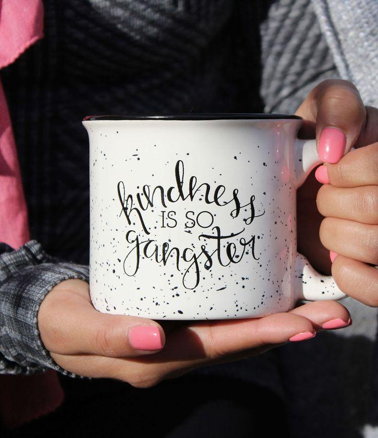 Kindness is so Gangster Mug Campfire mug. Coffee mug.