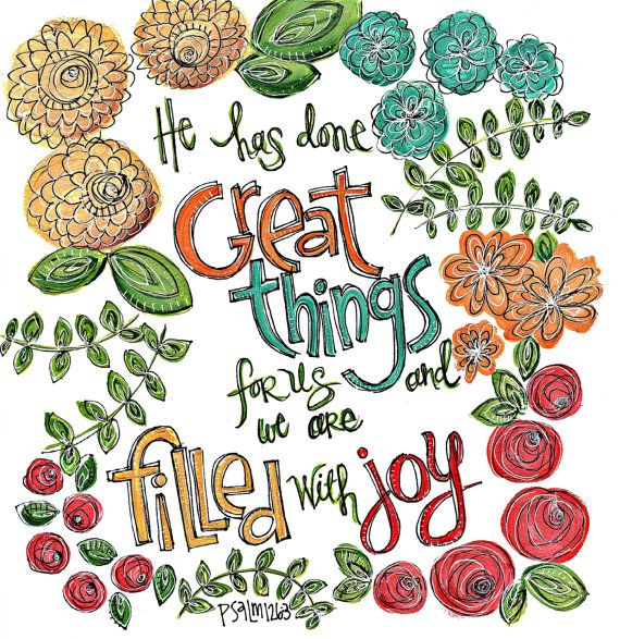 He has done great things for us and we are filled with joy. Psalm 126 Scripture Art Bible Verse Art Art by erin leigh