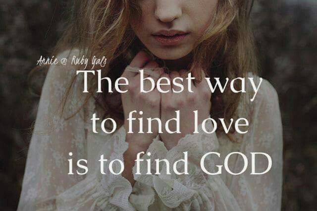 Best way to find love is to find God