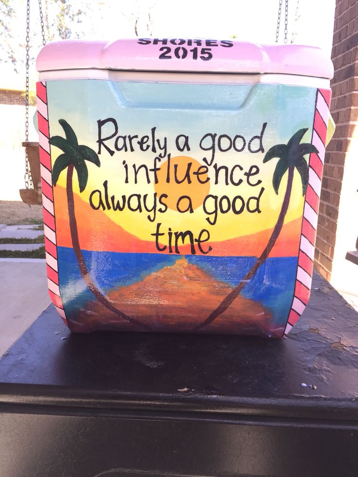 """""""Rarely a good influence, always a good time"""" painted cooler"""