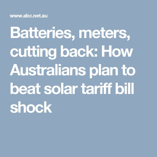 Batteries, meters, cutting back: How Australians plan to beat solar tariff bill shock