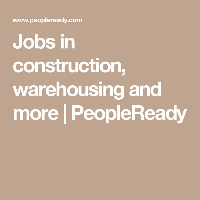 Jobs in construction, warehousing and more | PeopleReady
