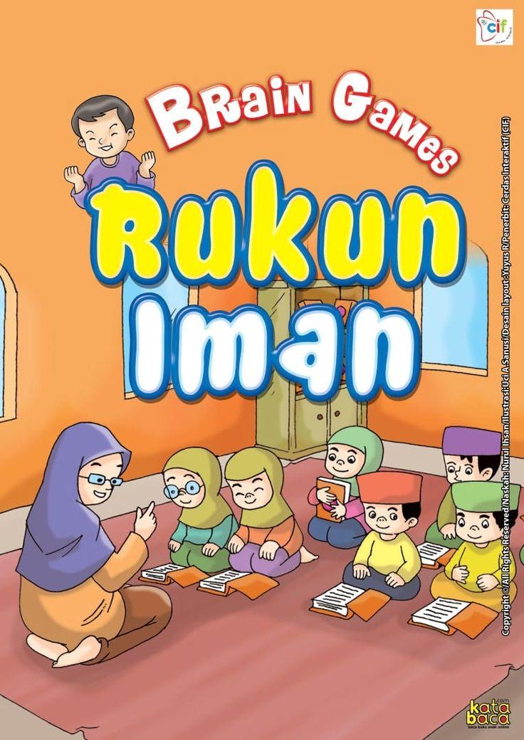 Baca Online Buku Brain Games Belajar Rukun Iman mengenal 6 Rukun Iman dalam bentuk games beragam aktivitas seru bergambar untuk anak TK, PAUD, dan SD.