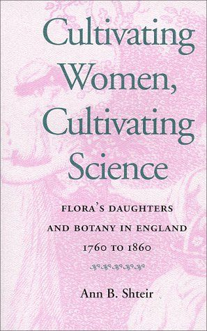 An academic book, but worth it if you can get your hands on it.  A lovely history of how women participated in early botanic science--in ways that are unfamiliar or unusual these days.  Plus, you get a strong sense of how science changed from the 18th to the 19th century to something that could well be done at home to an exclusive profession.