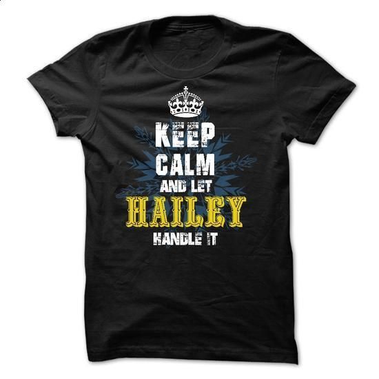 02012203 Keep Calm and Let HAILEY Handle It - #navy sweatshirt #t shirt…