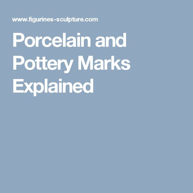 Porcelain and Pottery Marks Explained
