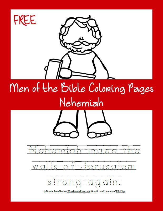 Free Men Of The Bible Coloring Page Nehemiah I Love Story