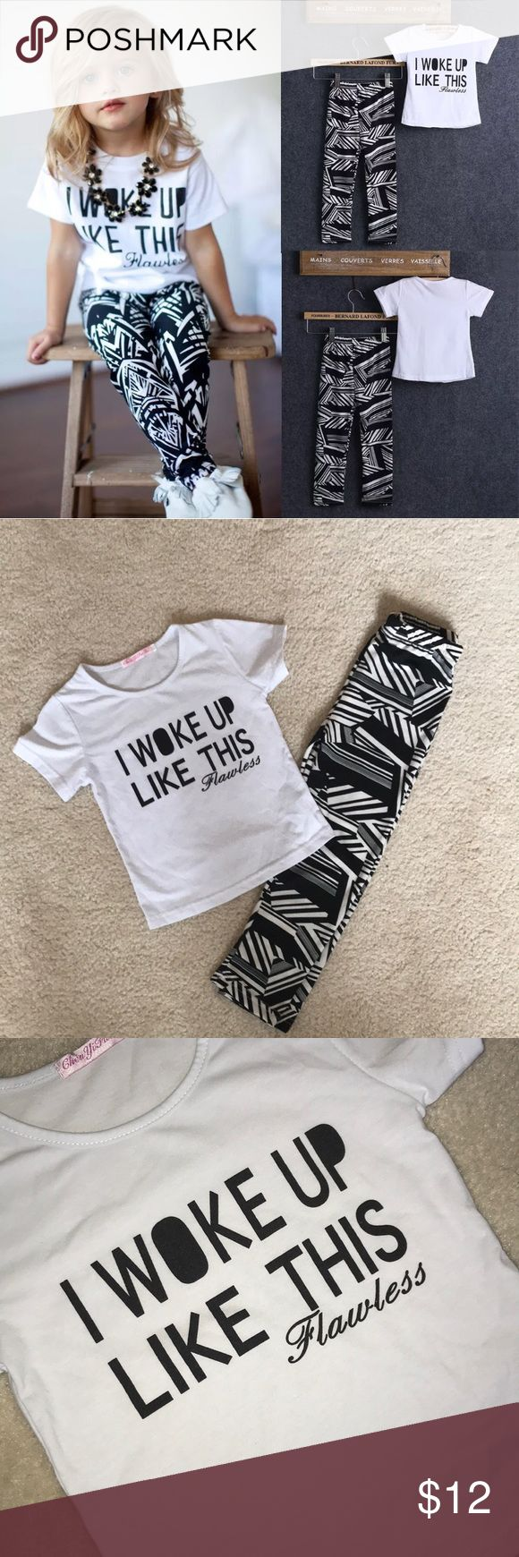 "😎 I Woke Up Like This Flawless 😎 Great condition. Graphic T that says, ""I woke up like this flawless."" Aztec print blackblack-and-white print pants. Material intact. No stains. Tags don't have a size but it's about a 3T. Comes from a smoke and pet free home. Offers welcomed. Matching Sets"