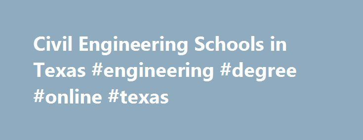 Civil Engineering Schools in Texas #engineering #degree #online #texas http://papua-new-guinea.remmont.com/civil-engineering-schools-in-texas-engineering-degree-online-texas/  # Texas Civil Engineering Schools Civil engineering in Texas can be a rewarding and fulfilling career. If you were the type of kid who enjoyed playing with legos and pushing the limits of your structures, then you are almost guaranteed to enjoy civil engineering. When it comes to civil engineering, there are multiple…