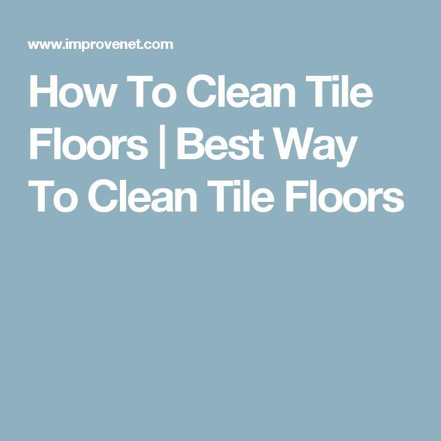 How To Clean Tile Floors | Best Way To Clean Tile Floors