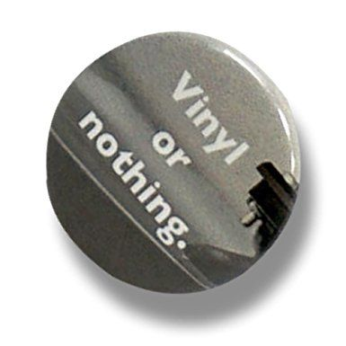 "Custom & Novelty {1"" Inch} 1 Single Piece, Mid-Size Button Pin-Back Badges for Unique Clothing Accents, Made of Rust-Proof Metal w/ ""Vinyl Or Nothing"" & Record Player Background Style [Black & White]"