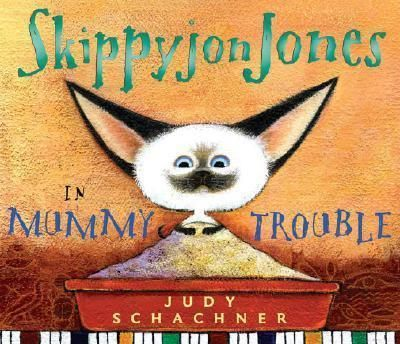 Pdf Download Skippyjon Jones In Mummy Trouble Free By Judy Schachner Skippyjon Jones Audio Books Hardcover