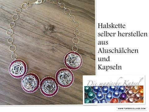 Kapsel Schmuck Anleitung - Aluschalen-Kapsel-Halskette - die magische (Kaffee-) Kapsel - YouTube