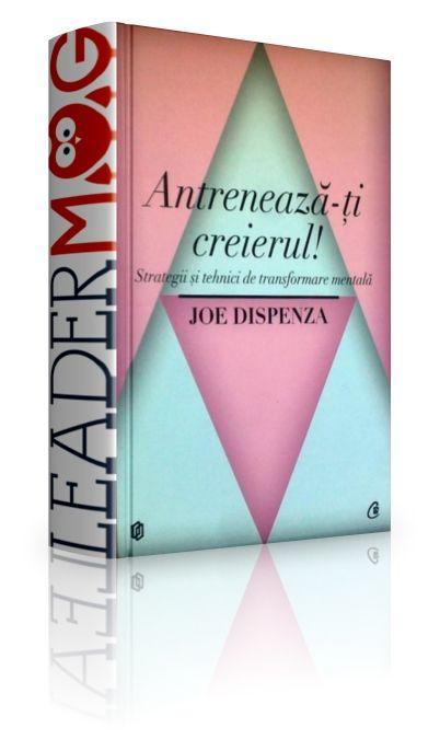 Antrenează-ţi creierul! Strategii şi tehnici de transformare mentală -  Joe Dispenza - V-aţi întrebat vreodată de ce aveţi în permanenţă aceleaşi gânduri negative? De ce vă întoarceţi mereu la aceiaşi membri ai familiei, prieteni sau parteneri care vă fac rău?