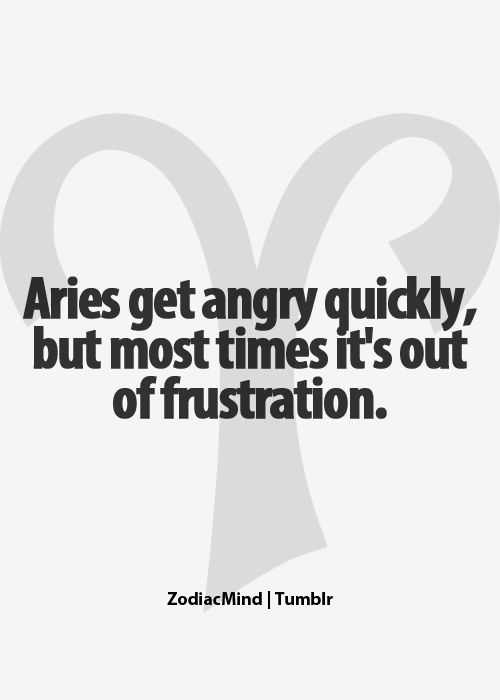 9 times out of 10, I get angry because I'm frustrated.  Otherwise, I'm chill.