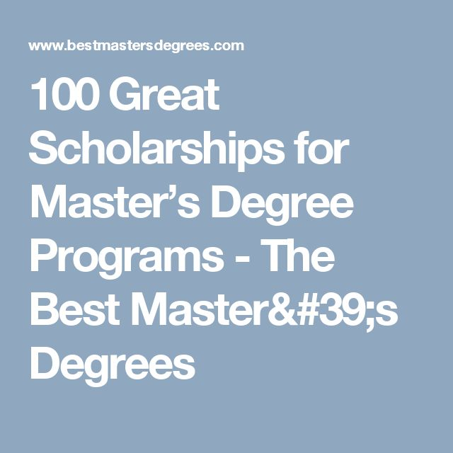 100 Great Scholarships for Master's Degree Programs - The Best Master's Degrees