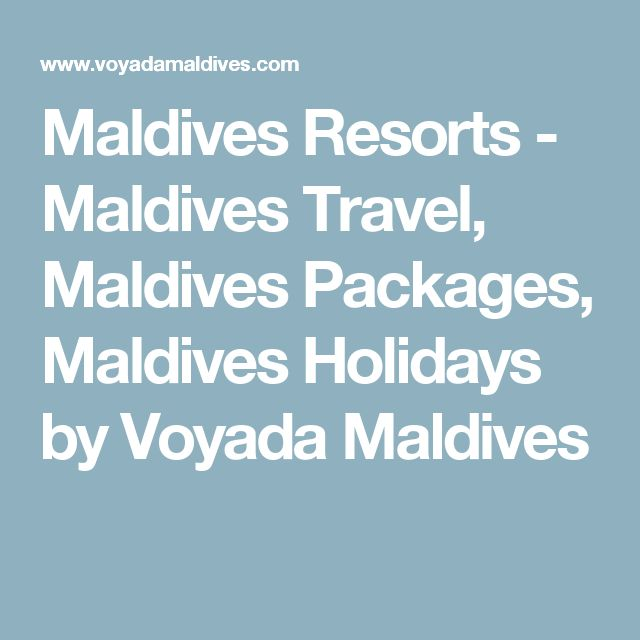 Maldives Resorts - Maldives Travel, Maldives Packages, Maldives Holidays by Voyada Maldives