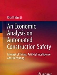 An Economic Analysis on Automated Construction Safety: Internet of Things Artificial Intelligence and 3D Printing free download by Rita Yi Man Li ISBN: 9789811057700 with BooksBob. Fast and free eBooks download.  The post An Economic Analysis on Automated Construction Safety: Internet of Things Artificial Intelligence and 3D Printing Free Download appeared first on Booksbob.com.