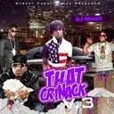 Chief Keef, Gucci Mane, Cap 1, Waka Flocka Flame, Trinidad James, Lil Mouse, Why Cue, Trae The Truth, Young Scooter, Future, French Montana - That CriNack Vol.3 Hosted by @daRealDJ1Hunnit - Free Mixtape Download or Stream it