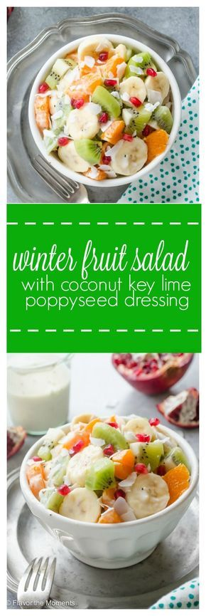Winter Fruit Salad with Coconut Key Lime Poppyseed Dressing is refreshing, light, and bursting with flavor! @FlavortheMoment