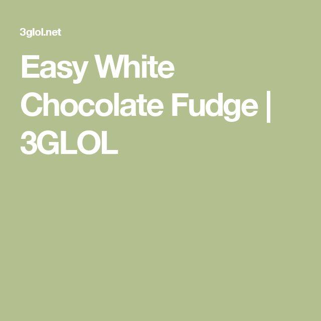 Easy White Chocolate Fudge | 3GLOL