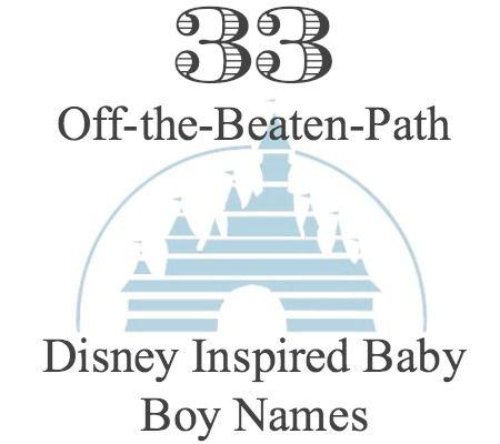 33 Off-the-Beaten-Path Disney Inspired Baby Boy Names