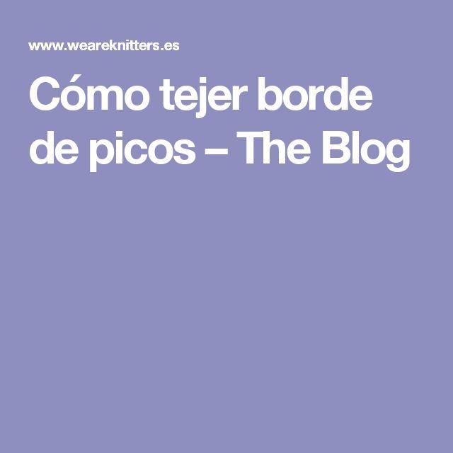 Cómo tejer borde de picos – The Blog