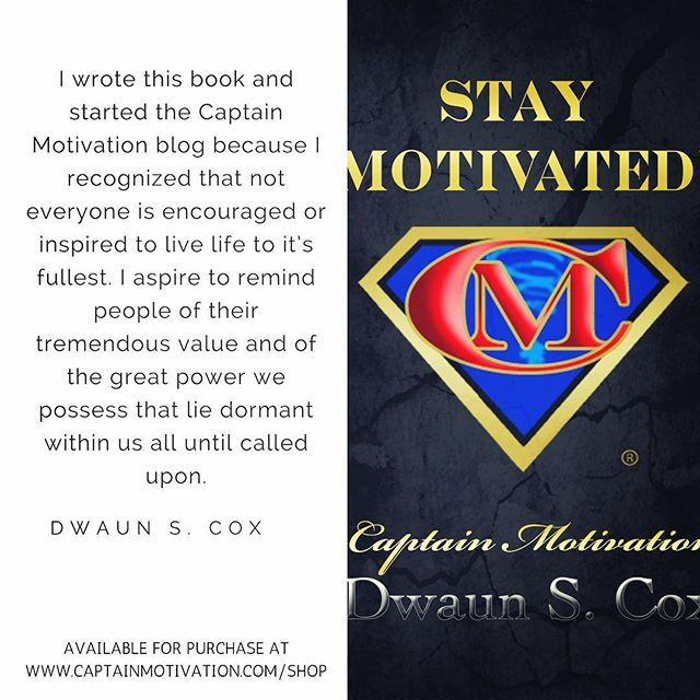 Stay Motivated Book! Available for purchase at www.captainmotivation.com/shop  #staymotivated #dwaunscox #imo2vate #istaymotivated #life #book #blogger #writer #encouraged #inspired #speaker #lifecoach #purpose