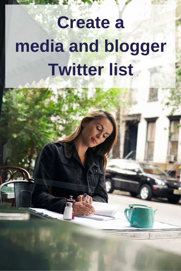 Create a media and blogger Twitter list - a step-by-step guide to getting a list set up, what sort of lists to have and how to find journalists and bloggers to add to your lists