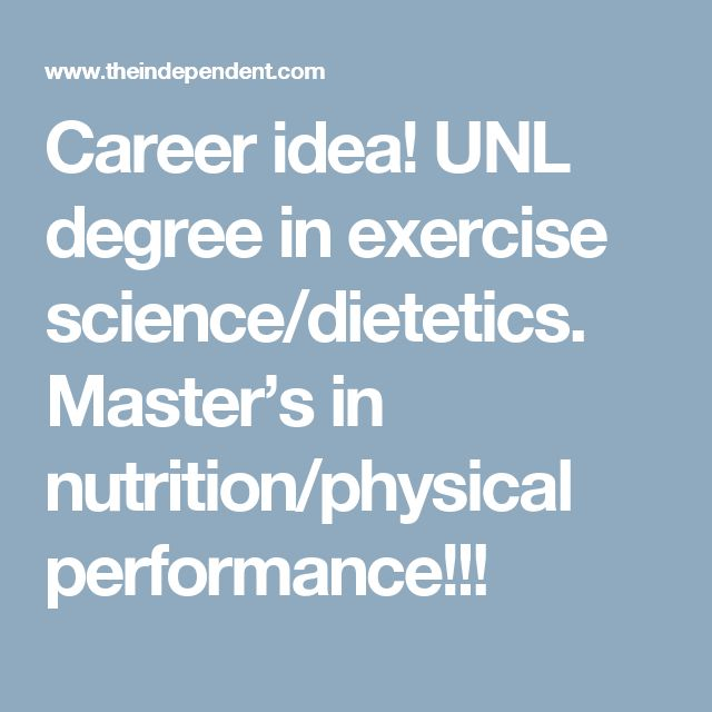 Career idea! UNL degree in exercise science/dietetics. Master's in nutrition/physical performance!!!